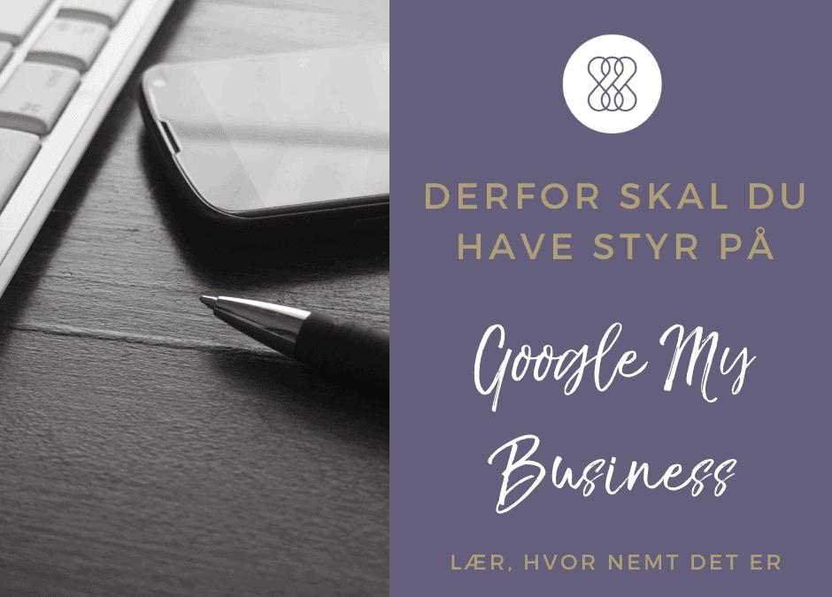 Google My Business – derfor skal du have styr på den